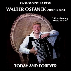 Walter Ostanek - Today And Forever